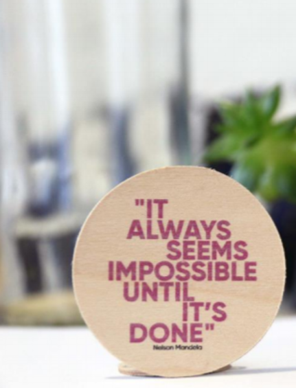 It's always seems impossible until it's done